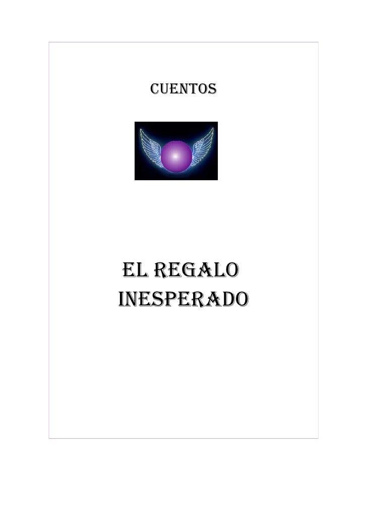 Cuentos      eL ReGALo InesPeRADo
