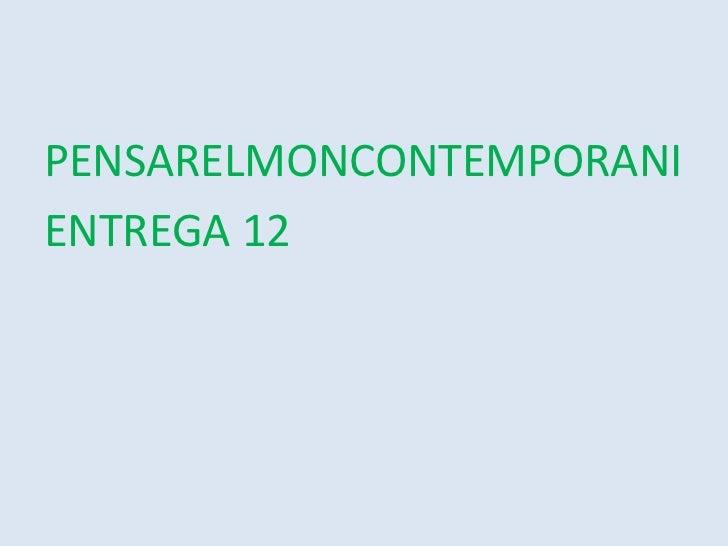 PENSARELMONCONTEMPORANI<br />ENTREGA 12<br />