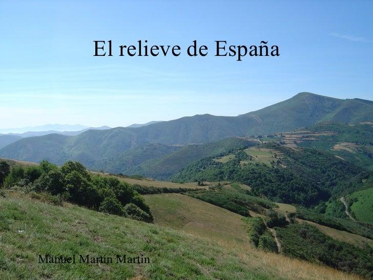 El relieve de España Manuel Martín Martín