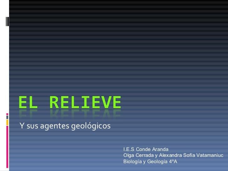 El relieve y sus agentes geológicos