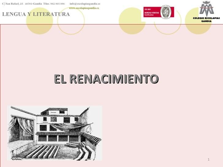 EL RENACIMIENTO C/ San Rafael, 25  46701-Gandia  Tfno. 962 965 096    [email_address]   www.escolapiasgandia.es LENGUA Y L...