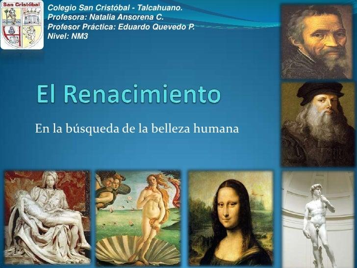 Colegio San Cristóbal - Talcahuano.  Profesora: Natalia Ansorena C.  Profesor Práctica: Eduardo Quevedo P.  Nivel: NM3En l...