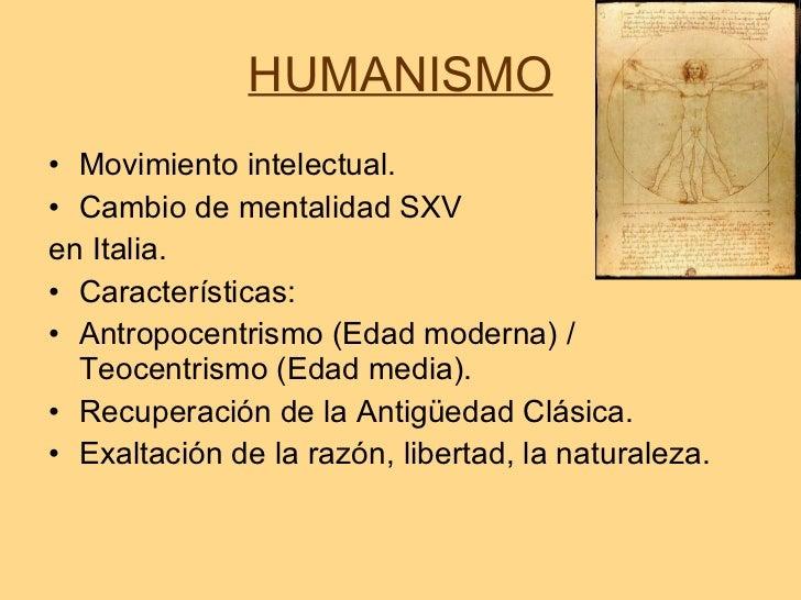 HUMANISMO <ul><li>Movimiento intelectual.  </li></ul><ul><li>Cambio de mentalidad SXV  </li></ul><ul><li>en Italia.  </li>...