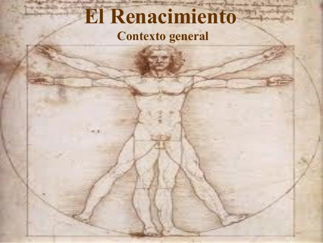 El Renacimiento   Contexto generalEl Renacimiento  Contexto general