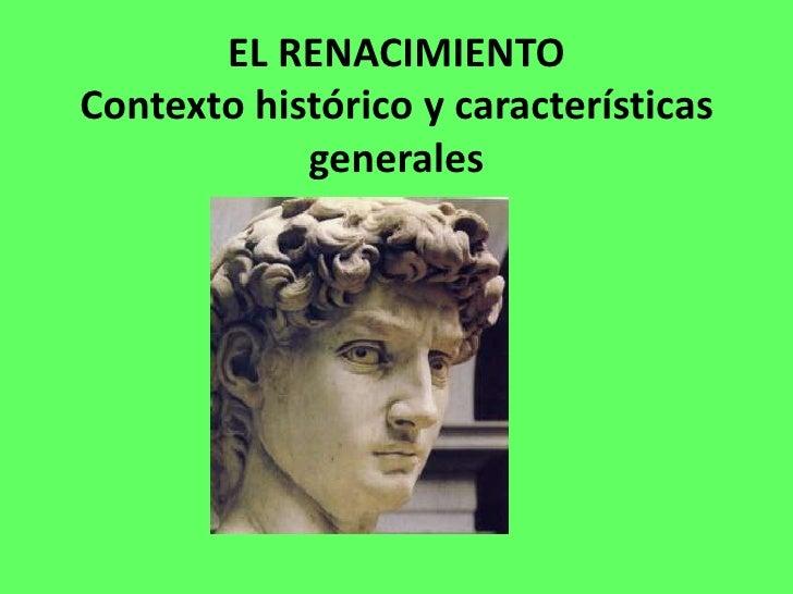 EL RENACIMIENTOContexto histórico y características            generales