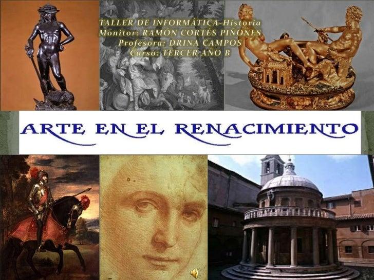 TALLER DE INFORMÁTICA-Historia Monitor: RAMÓN CORTÉS PIÑONES Profesora: DRINA                                             ...