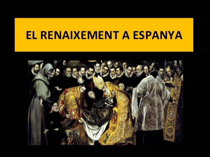 EL RENAIXEMENT A ESPANYA
