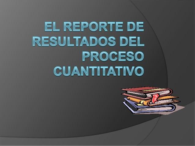 ANTES DE ELABORAR EL       REPORTE DE LOS          RESULTADOS SE DEBE DEFINIR A LOS RECEPTORES Y    EL CONTEXTO.   EXIST...
