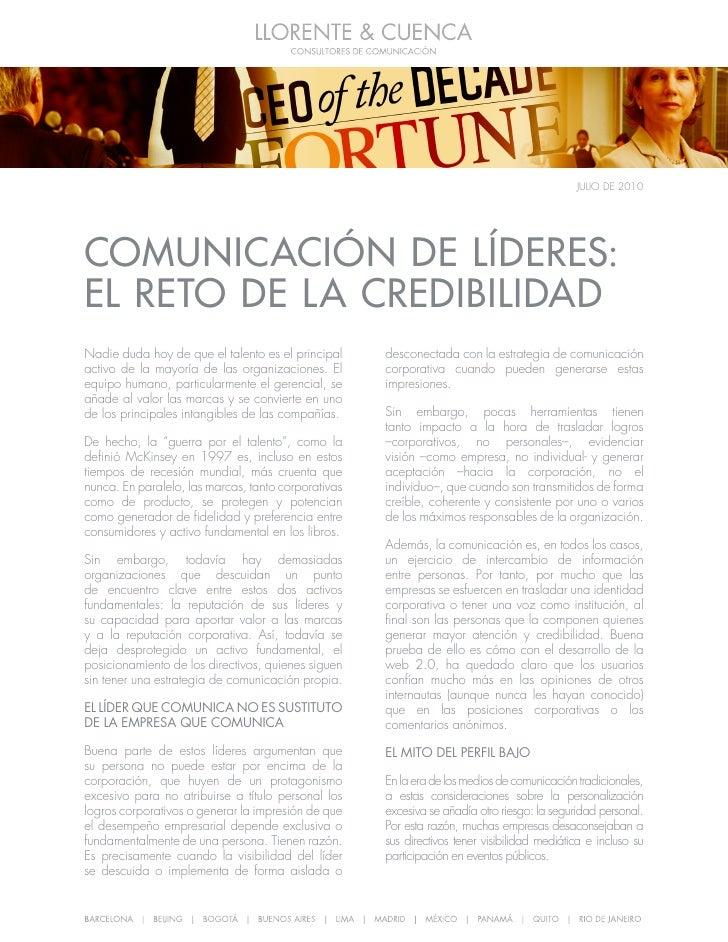 JULIO DE 2010     COMUNICACIÓN DE LÍDERES: EL RETO DE LA CREDIBILIDAD Nadie duda hoy de que el talento es el principal    ...