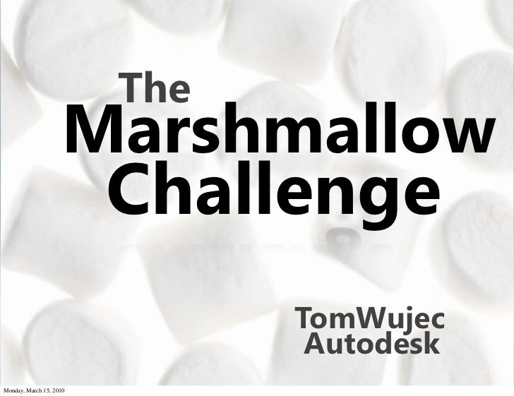 The                    Marshmallow                         Challenge                               TomWujec               ...
