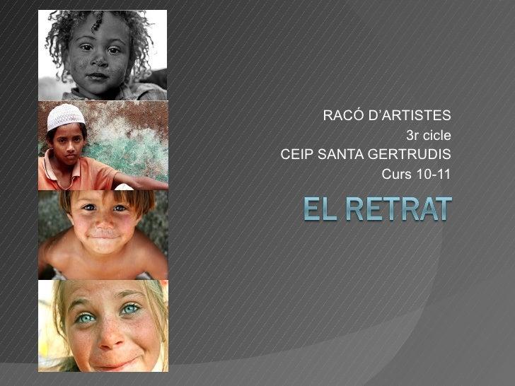 RACÓ D'ARTISTES 3r cicle CEIP SANTA GERTRUDIS Curs 10-11