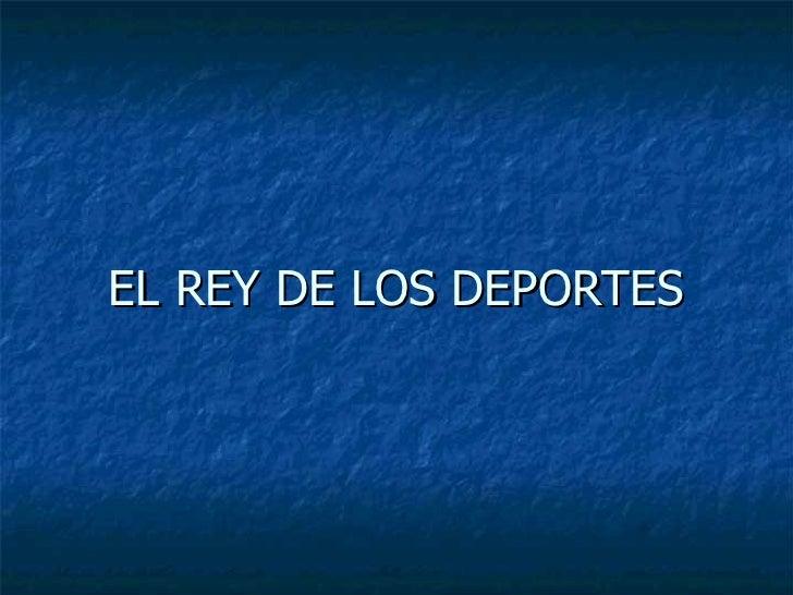EL REY DE LOS DEPORTES