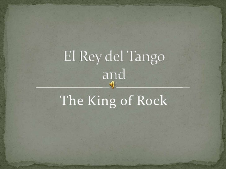 The King of Rock<br />El Rey del Tangoand<br />