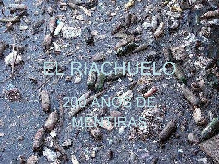 EL RIACHUELO 200 AÑOS DE MENTIRAS