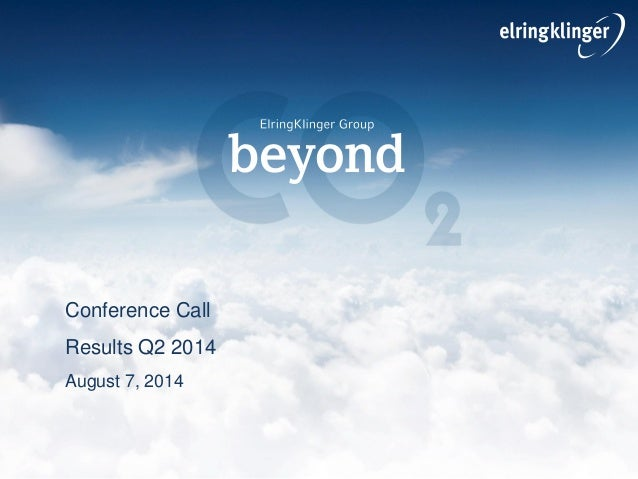 Conference Call Results Q2 2014 August 7, 2014