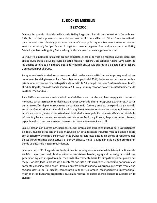 EL ROCK EN MEDELLIN (1957-2000) Durante la segunda mitad de la década de 1950 y luego de la llegada de la televisión a Col...