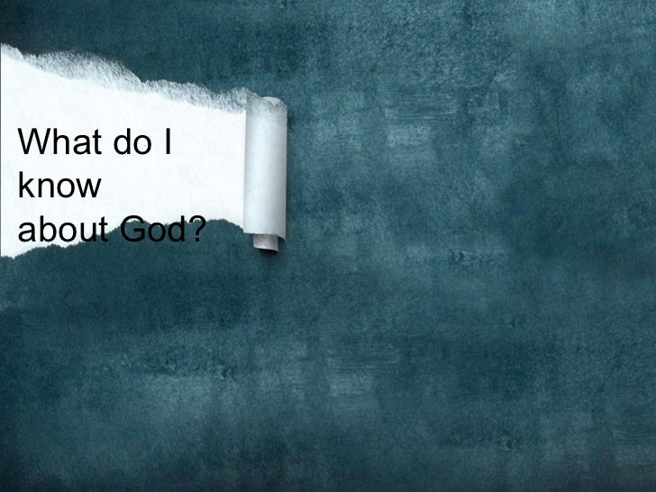 What do Iknowabout God?