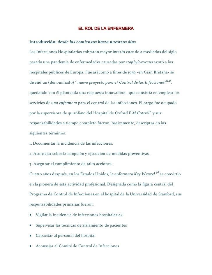 EL ROL DE LA ENFERMERAIntroducción: desde los comienzos hasta nuestros díasLas Infecciones Hospitalarias cobraron mayor in...