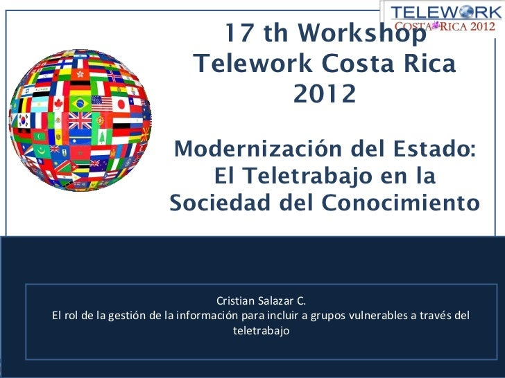 17 th Workshop                            Telework Costa Rica                                   2012                      ...