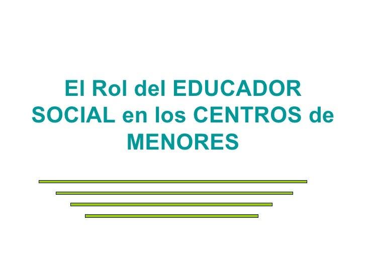 El Rol Del Educador Social En Los Centros