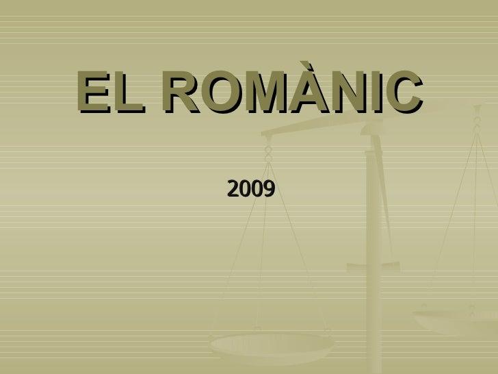 EL ROMÀNIC 2009