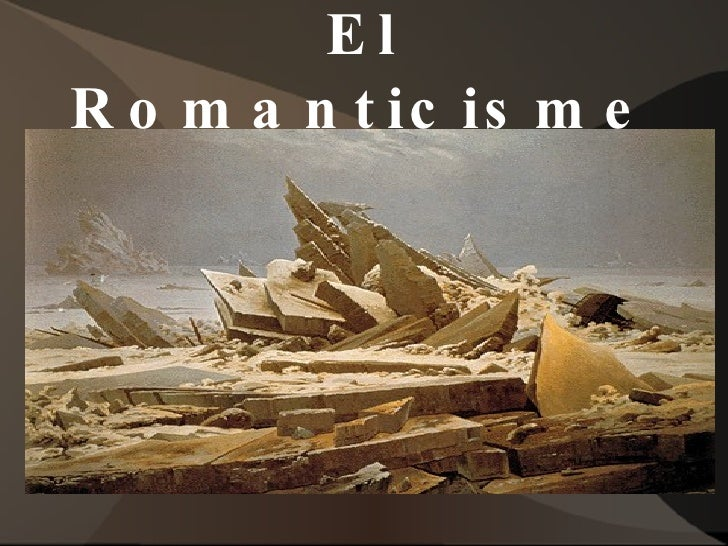 El Romanticisme I La RenaixençA