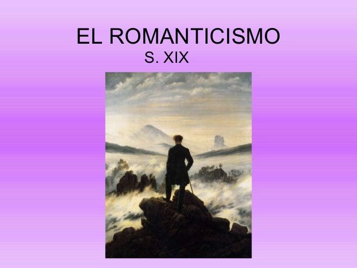 EL ROMANTICISMO S. XIX