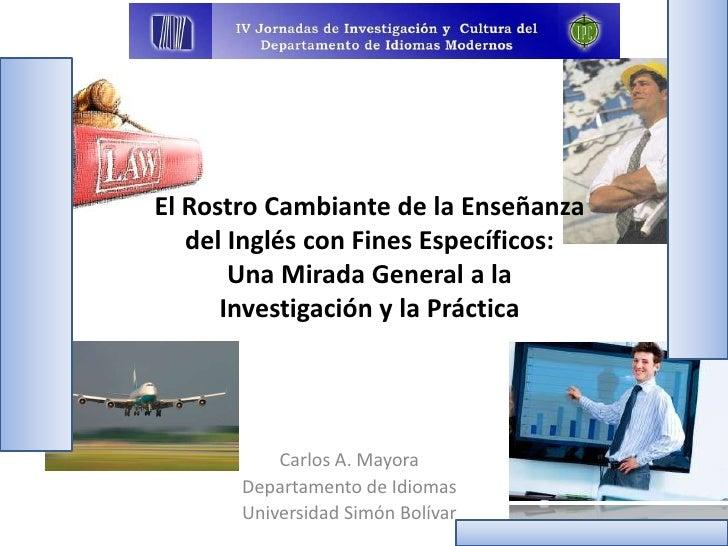 El Rostro Cambiante de la Enseñanza   del Inglés con Fines Específicos:       Una Mirada General a la      Investigación y...