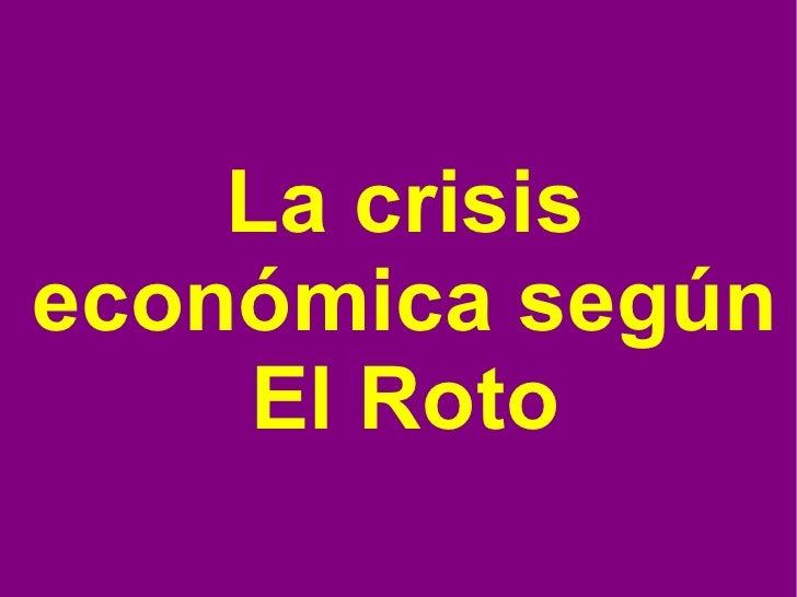 La crisiseconómica según    El Roto