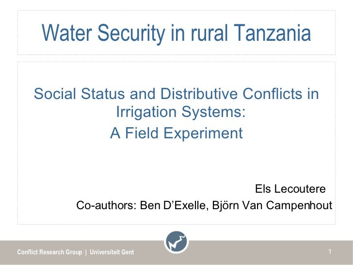 Water Security in rural Tanzania <ul><li>Social Status and Distributive Conflicts in Irrigation Systems:  </li></ul><ul><l...