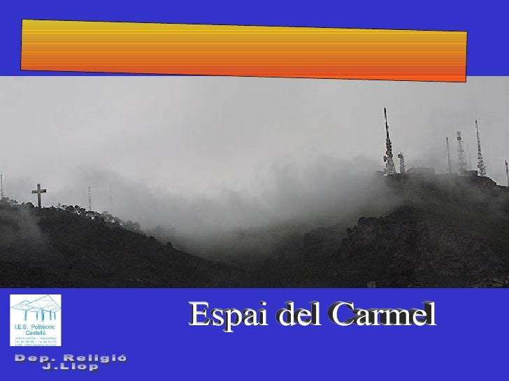 Espai del Carmel Dep. Religió J.Llop