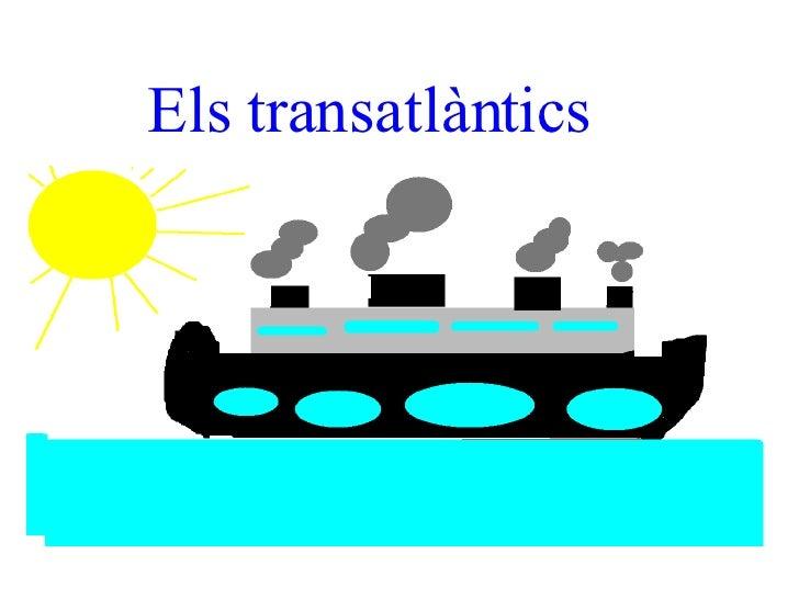 Els transatlàntics