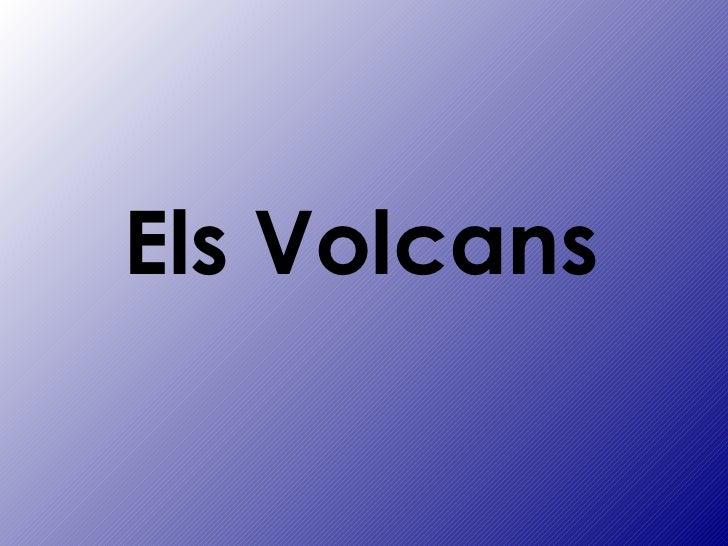 els volcans ( Greeg.)
