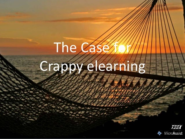 The Case for Crappy eLearning