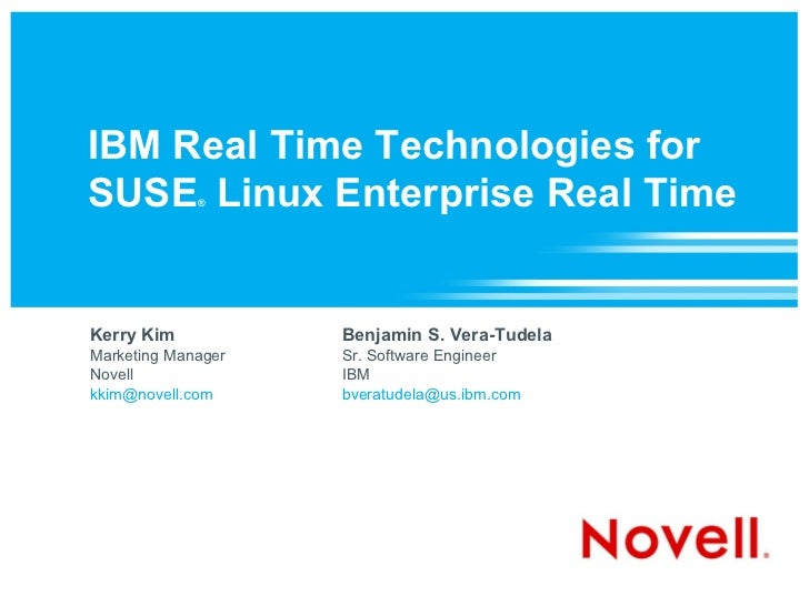 IBM Real Time Technologies for SUSE Linux Enterprise Real Time              ®     Kerry Kim           Benjamin S. Vera-Tud...
