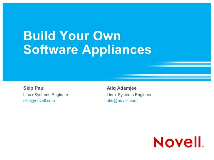 Build Your Own Software Appliances  Skip Paul                Atiq Adamjee Linux Systems Engineer   Linux Systems Engineer ...