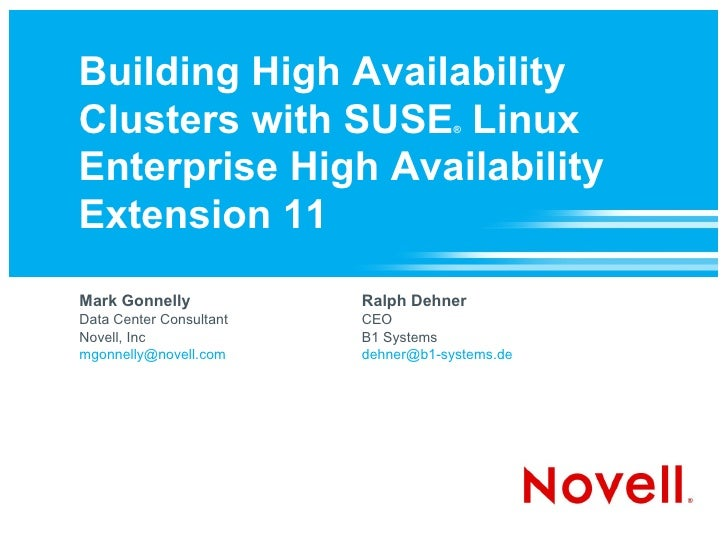 Building High Availability Clusters with SUSE Linux             ®    Enterprise High Availability Extension 11 Mark Gonnel...