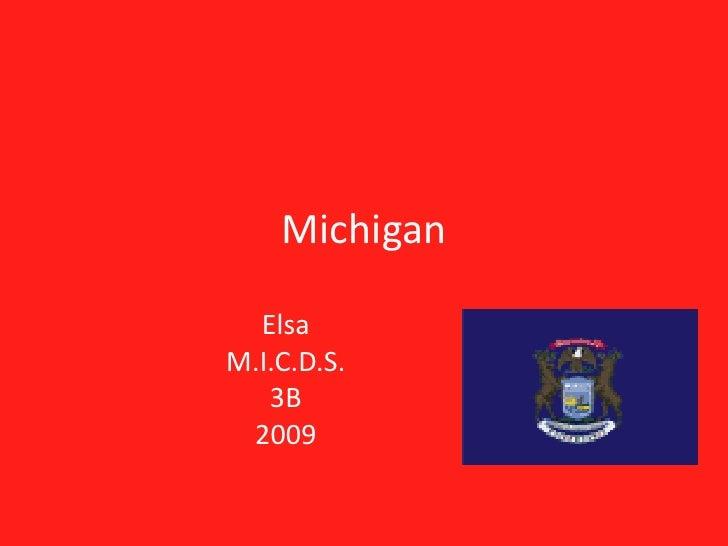 Michigan<br />Elsa<br />M.I.C.D.S.<br />3B<br />2009<br />