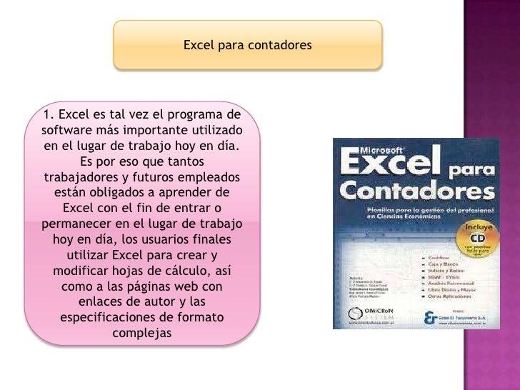 Excel para contadores1. Excel es tal vez el programa desoftware más importante utilizadoen el lugar de trabajo hoy en día....
