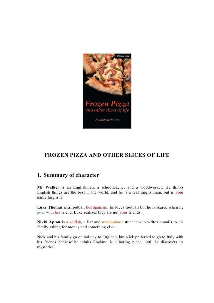 FROZEN PIZZA AND OTHER SLICES OF LIFE   1. Summary of character  Mr Walker is an Englishman, a schoolteacher and a woodwor...