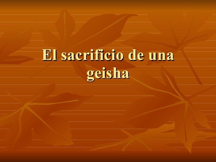 El sacrificio de una        geisha