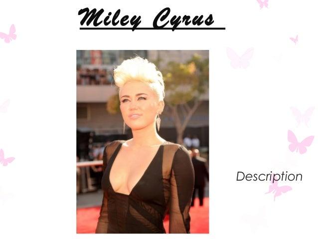 Miley Cyrus  Description