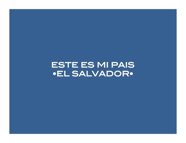 ESTE ES MI PAIS ! •EL SALVADOR•!