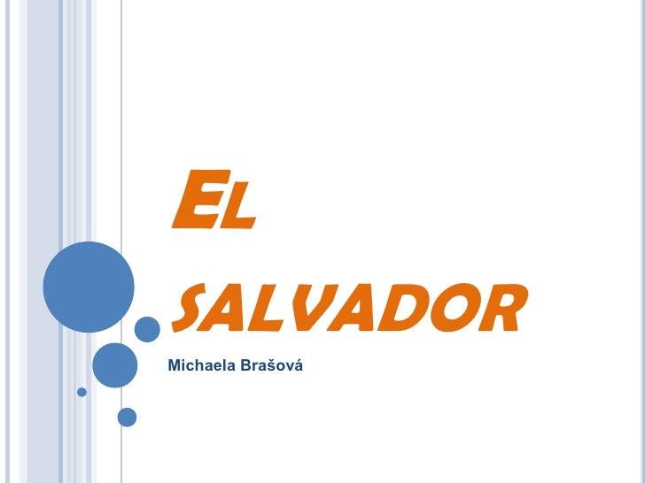El salvador<br />Michaela Brašová<br />