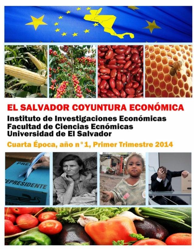 El Salvador Coyuntura Económica Instituto De Investigaciones Económicas (INVE) Facultad de Ciencias Económicas Universidad...