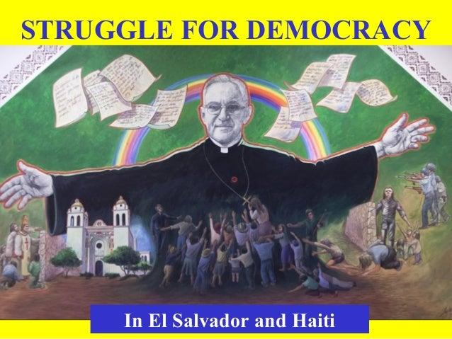 In El Salvador and Haiti STRUGGLE FOR DEMOCRACY