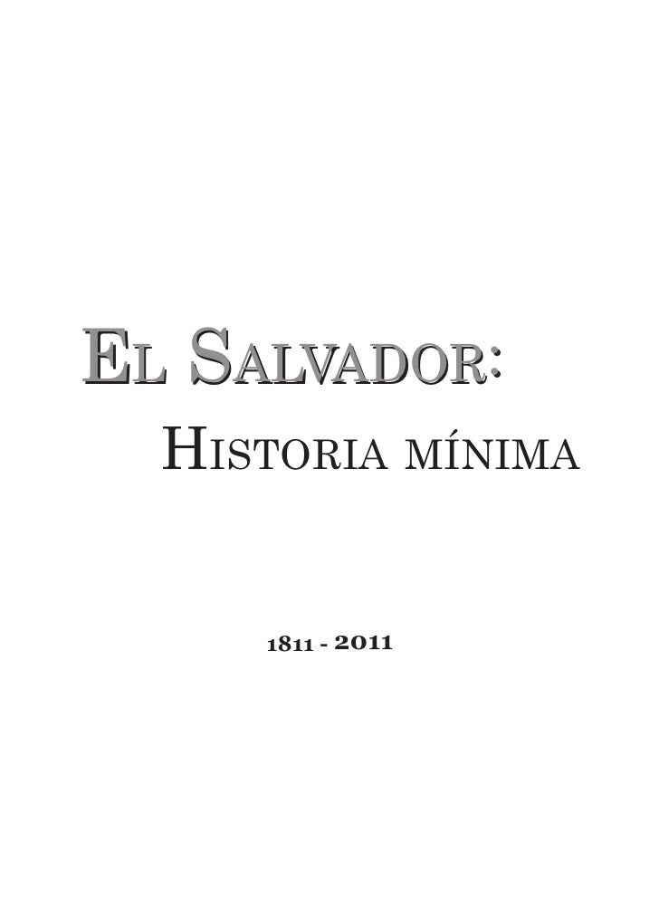 El Salvador:  Historia mínima     1811 - 2011