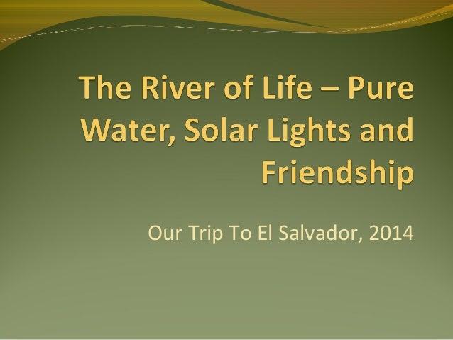 Our Trip To El Salvador, 2014