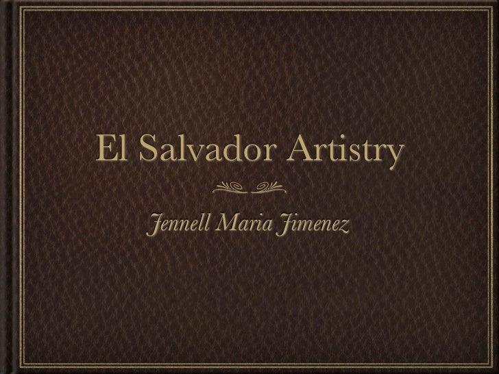 El Salvador Artistry   Jennell Maria Jimenez