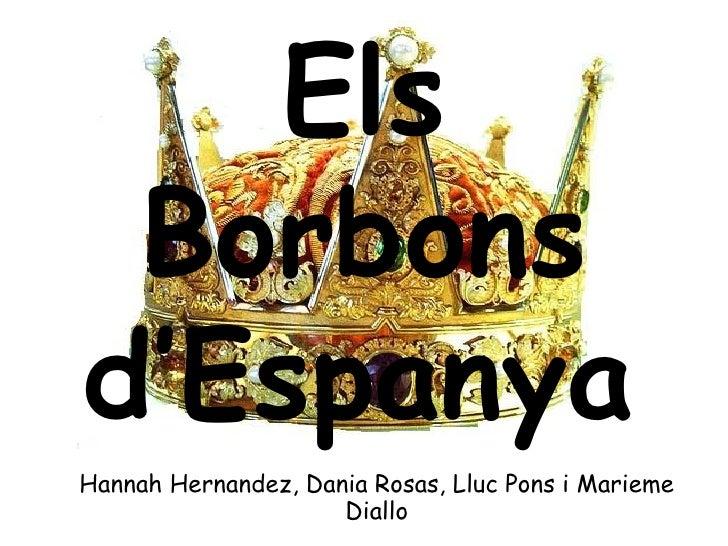 Els Borbons d'Espanya   Hannah Hernandez, Dania Rosas, Lluc Pons i Marieme Diallo